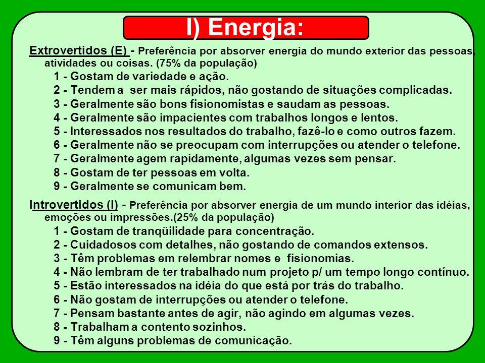 II) Atenção: Sensitivos (S) - Preferência por obter informações através dos 5 sentidos e perceber o que é real.