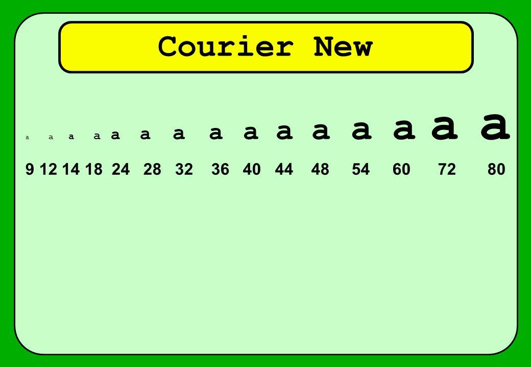 Courier New a a a a a a a a a a a a a a a 9 12 14 18 24 28 32 36 40 44 48 54 60 72 80
