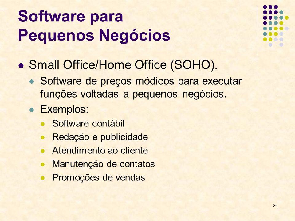 26 Software para Pequenos Negócios Small Office/Home Office (SOHO). Software de preços módicos para executar funções voltadas a pequenos negócios. Exe
