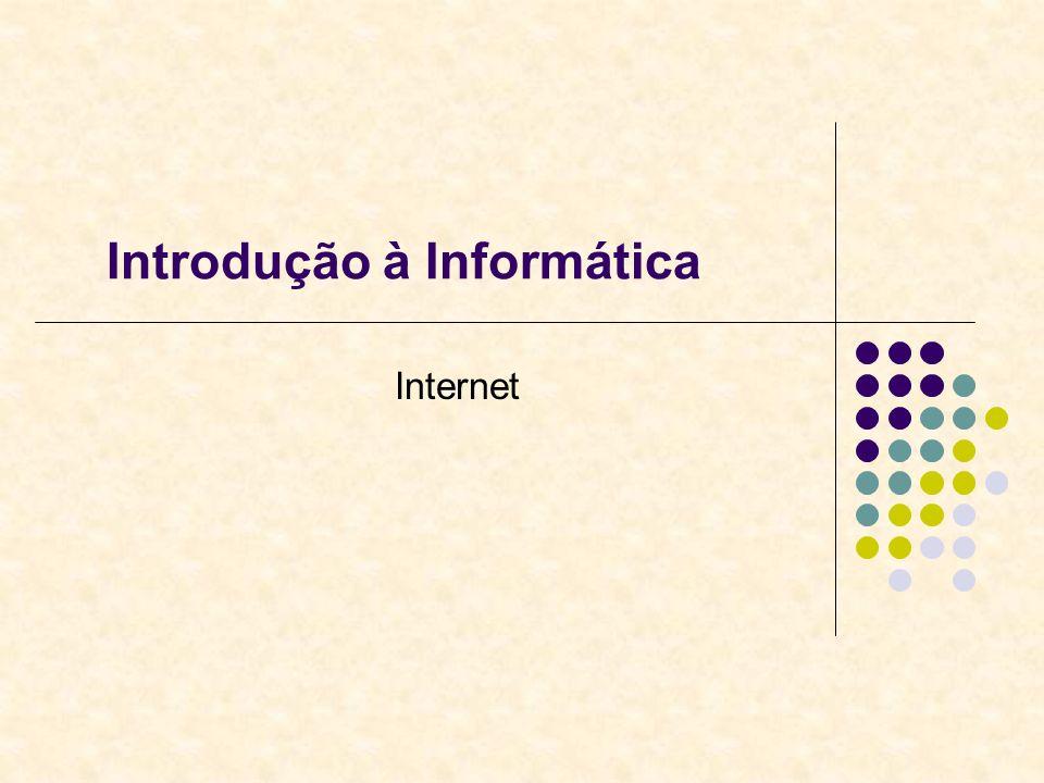 Introdução à Informática Internet
