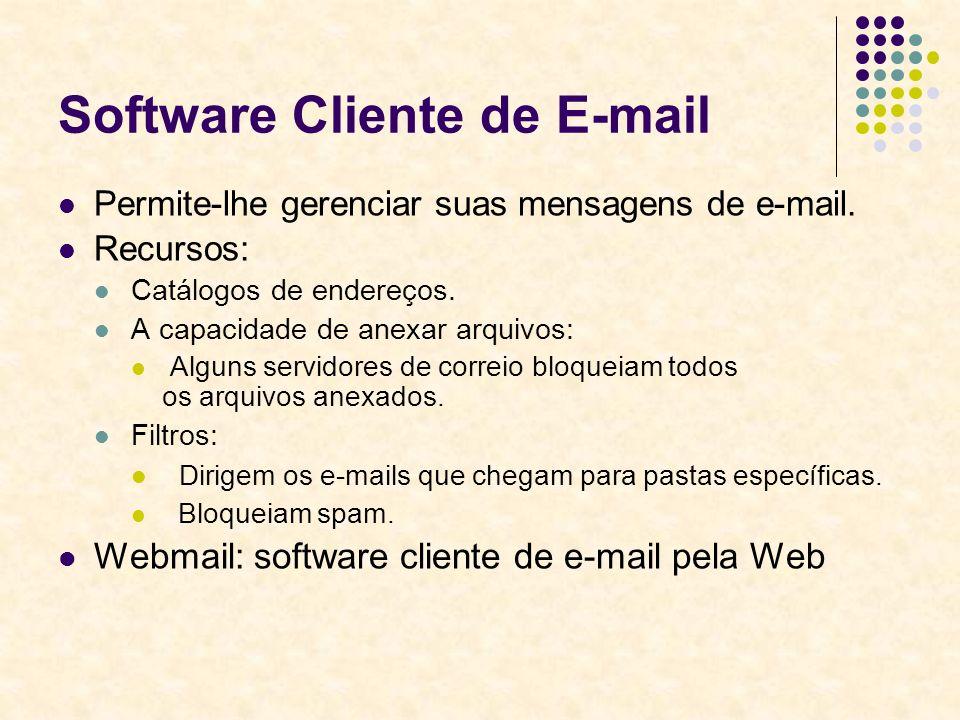 Software Cliente de E-mail Permite-lhe gerenciar suas mensagens de e-mail. Recursos: Catálogos de endereços. A capacidade de anexar arquivos: Alguns s