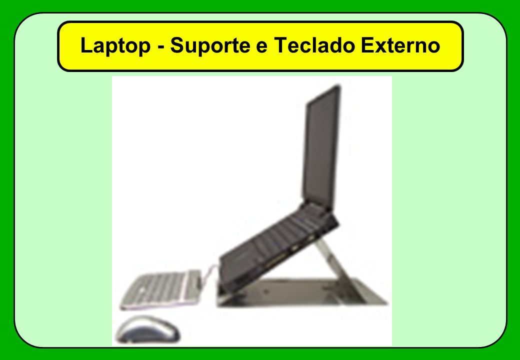 Laptop - Suporte e Teclado Externo