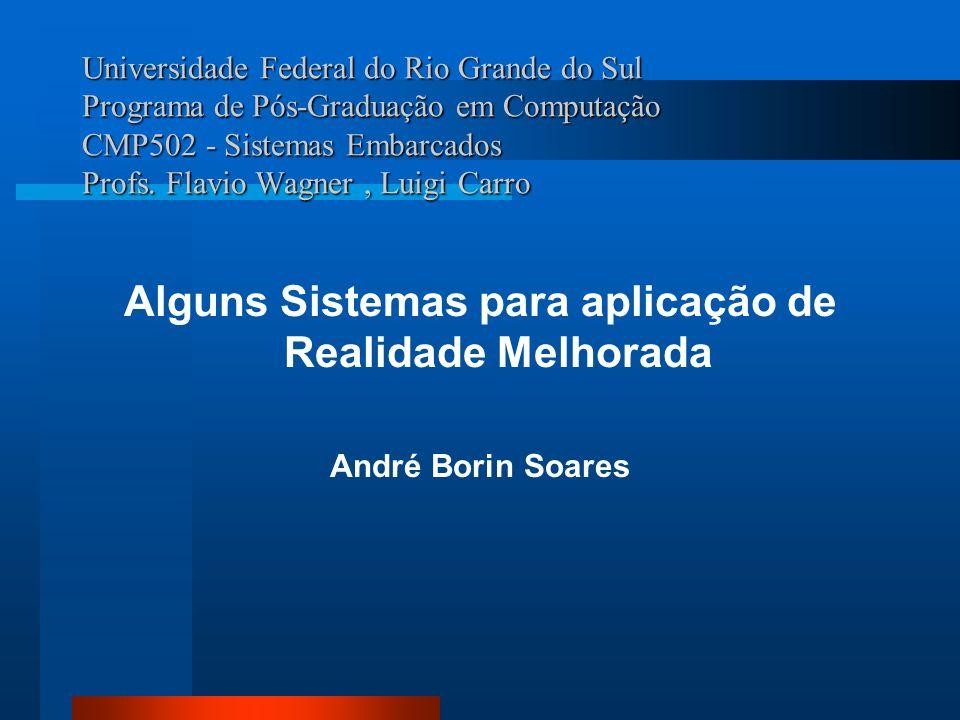 Universidade Federal do Rio Grande do Sul Programa de Pós-Graduação em Computação CMP502 - Sistemas Embarcados Profs. Flavio Wagner, Luigi Carro Algun