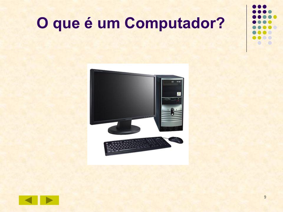 9 O que é um Computador?