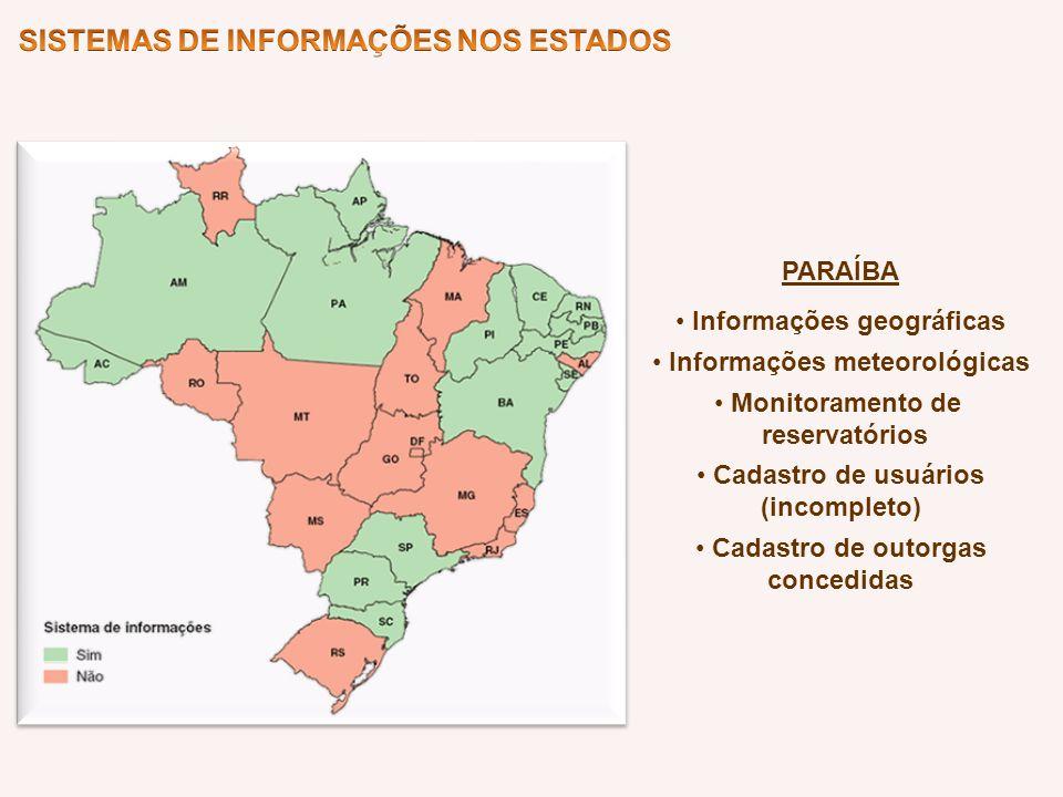 PARAÍBA Informações geográficas Informações meteorológicas Monitoramento de reservatórios Cadastro de usuários (incompleto) Cadastro de outorgas conce