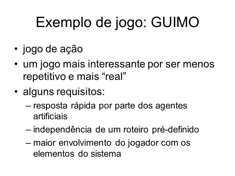 Exemplo de jogo: GUIMO jogo de ação um jogo mais interessante por ser menos repetitivo e mais real alguns requisitos: –resposta rápida por parte dos a