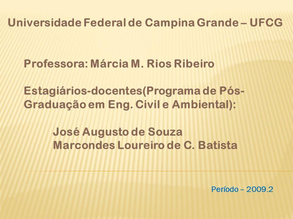 Professora: Márcia M.Rios Ribeiro Estagiários-docentes(Programa de Pós- Graduação em Eng.