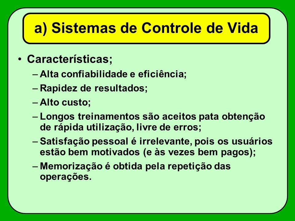 Características; –Alta confiabilidade e eficiência; –Rapidez de resultados; –Alto custo; –Longos treinamentos são aceitos pata obtenção de rápida util