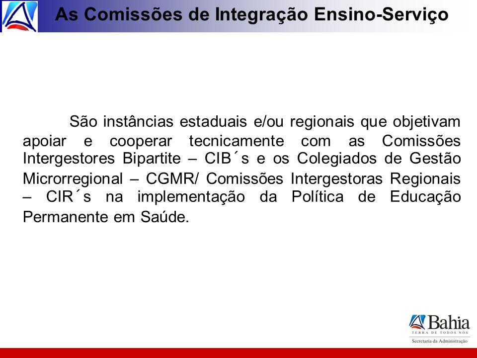As Comissões de Integração Ensino-Serviço São instâncias estaduais e/ou regionais que objetivam apoiar e cooperar tecnicamente com as Comissões Interg