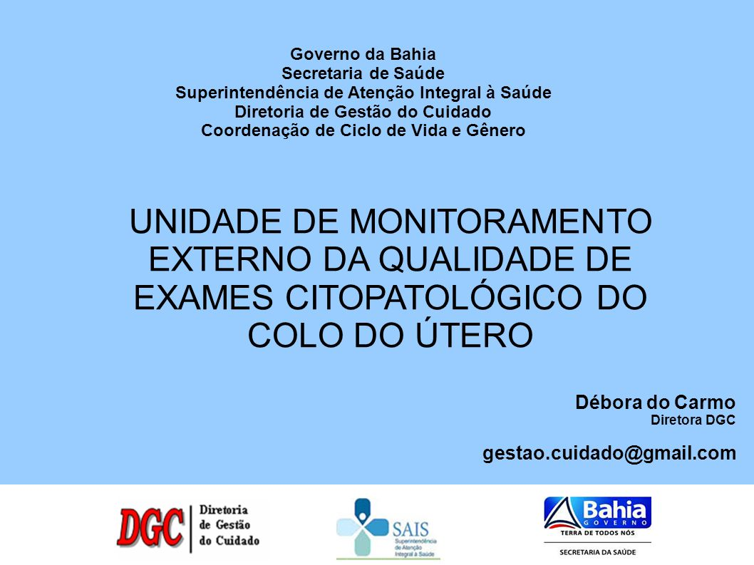 Governo da Bahia Secretaria de Saúde Superintendência de Atenção Integral à Saúde Diretoria de Gestão do Cuidado Coordenação de Ciclo de Vida e Gênero