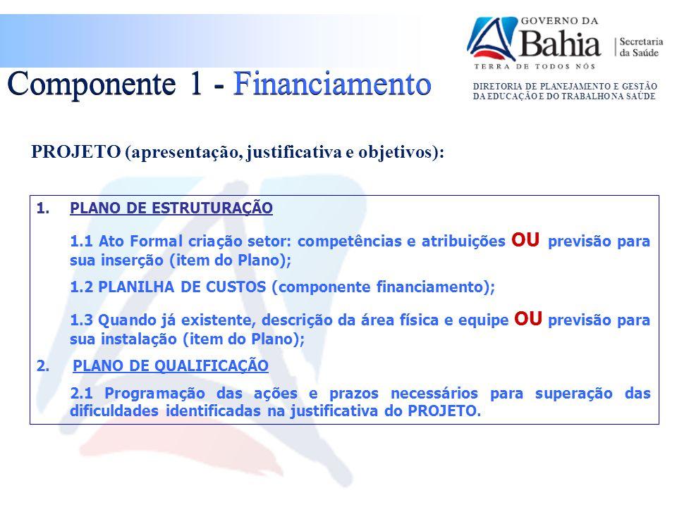 DIRETORIA DE PLANEJAMENTO E GESTÃO DA EDUCAÇÃO E DO TRABALHO NA SAÚDE PROJETO (apresentação, justificativa e objetivos): 1.PLANO DE ESTRUTURAÇÃO 1.1 A