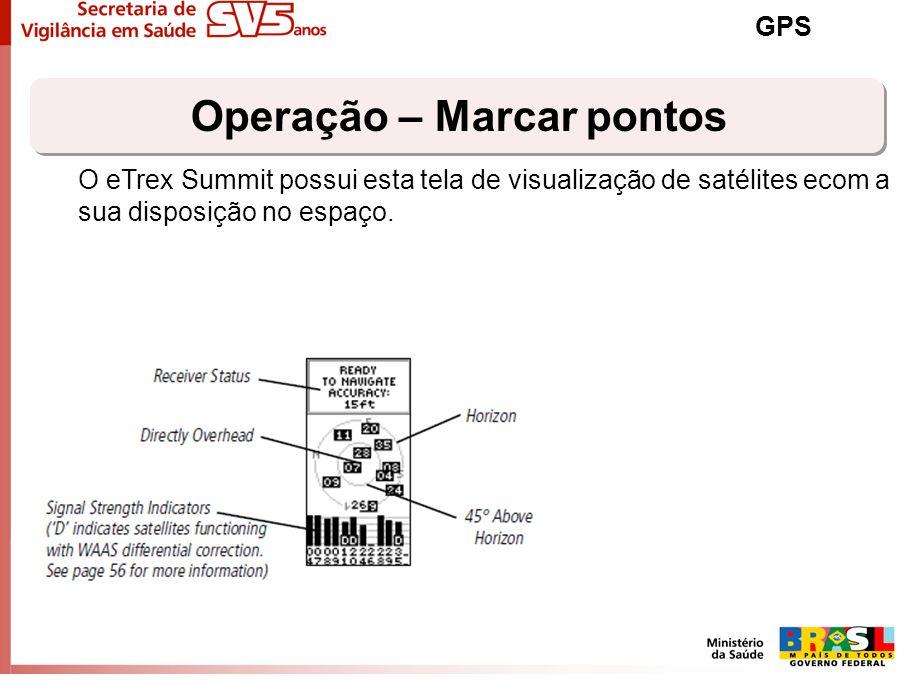 Operação – Marcar pontos GPS O eTrex Summit possui esta tela de visualização de satélites ecom a sua disposição no espaço.