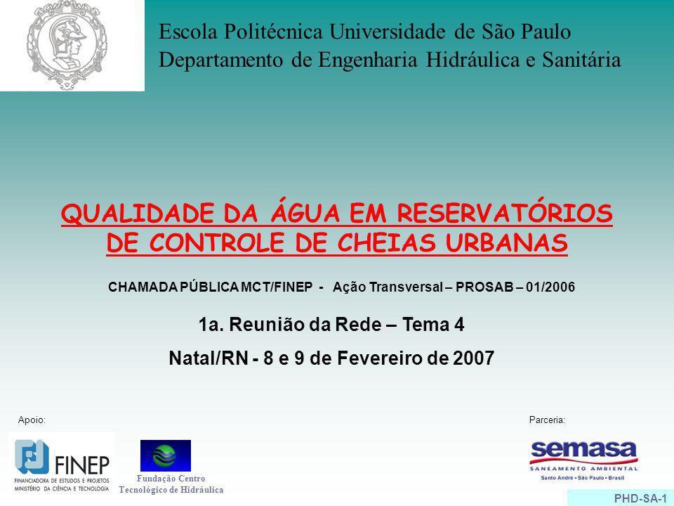 PHD-SA-1 QUALIDADE DA ÁGUA EM RESERVATÓRIOS DE CONTROLE DE CHEIAS URBANAS Escola Politécnica Universidade de São Paulo Departamento de Engenharia Hidr