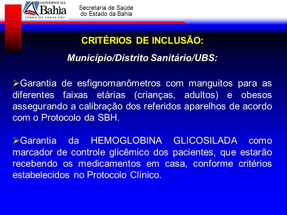 GOVERNO DA BAHIA Secretaria de Saúde do Estado da Bahia Garantia de esfignomanômetros com manguitos para as diferentes faixas etárias (crianças, adult