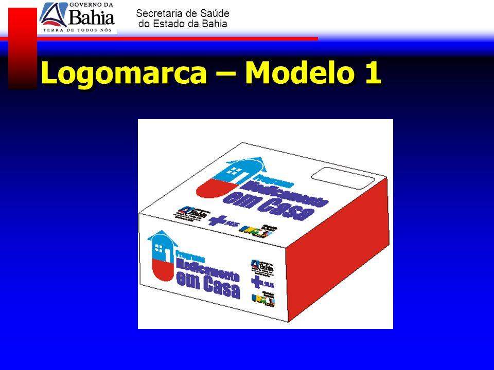 GOVERNO DA BAHIA Secretaria de Saúde do Estado da Bahia Logomarca – Frontal e Superior
