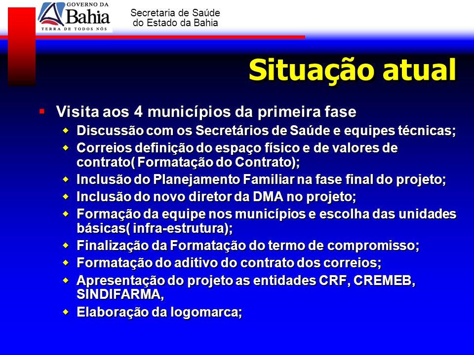 GOVERNO DA BAHIA Secretaria de Saúde do Estado da Bahia Visita aos 4 municípios da primeira fase Visita aos 4 municípios da primeira fase Discussão co