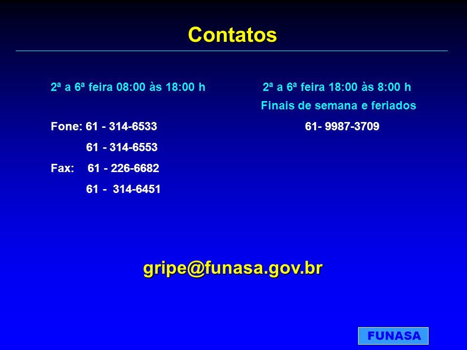 Contatos 2ª a 6ª feira 08:00 às 18:00 h 2ª a 6ª feira 18:00 às 8:00 h Finais de semana e feriados Fone: 61 - 314-6533 61- 9987-3709 61 - 314-6553 Fax: