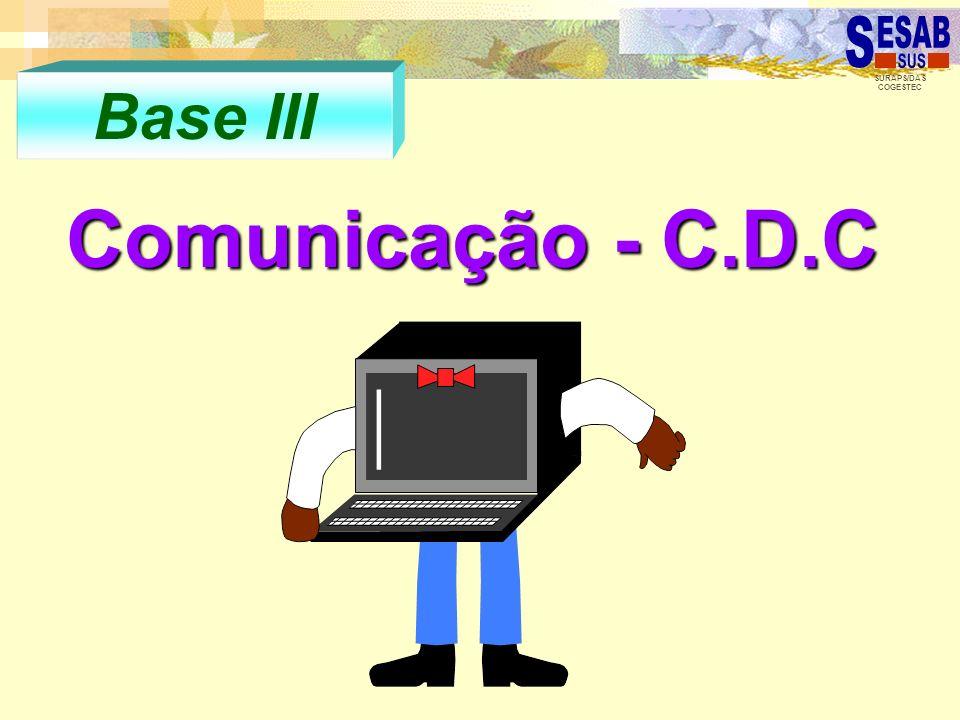 SURAPS/DAS COGESTEC Base III Comunicação - C.D.C