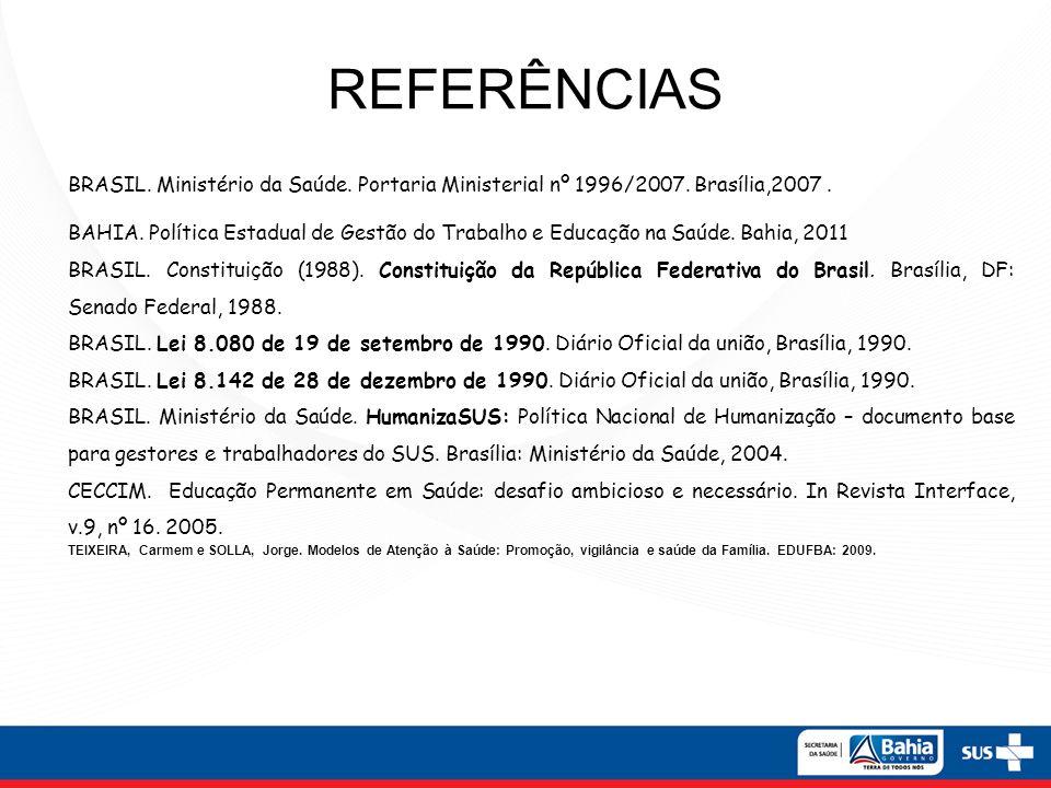 REFERÊNCIAS BRASIL.Ministério da Saúde. Portaria Ministerial nº 1996/2007.