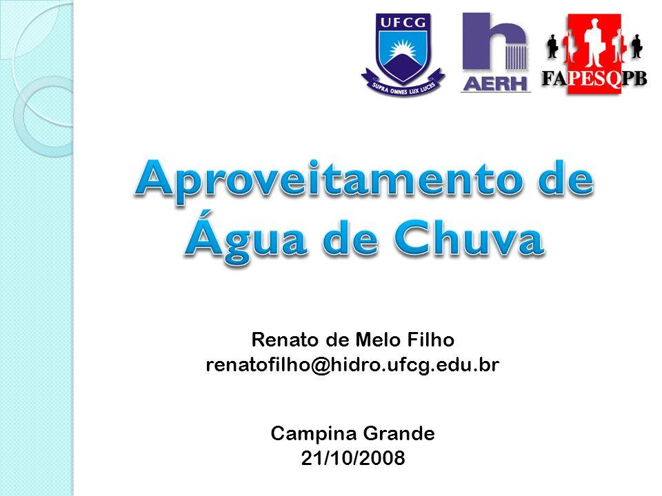 Renato de Melo Filho renatofilho@hidro.ufcg.edu.br Campina Grande 21/10/2008