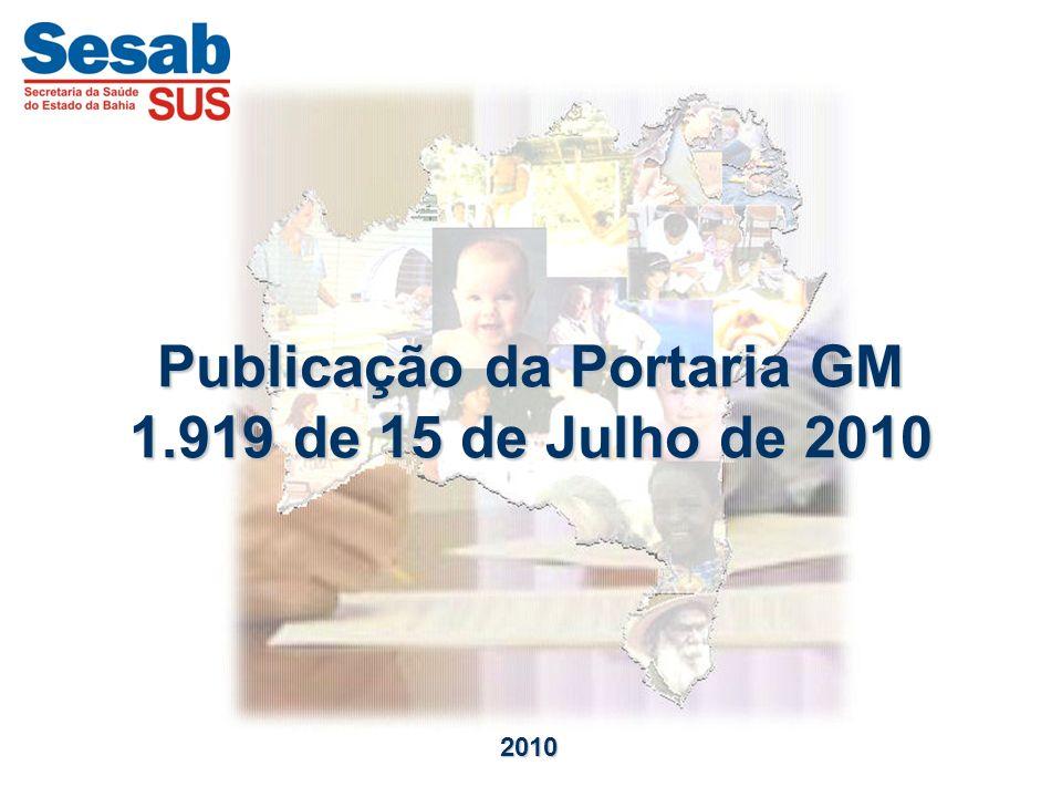 Publicação da Portaria GM 1.919 de 15 de Julho de 2010.