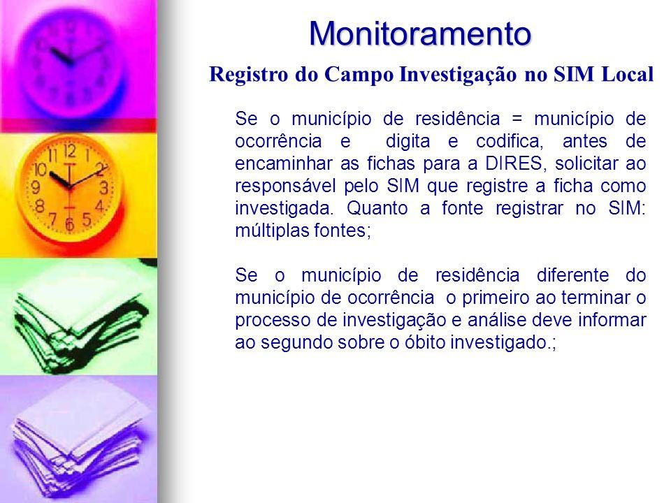 Monitoramento Monitoramento Se o município de residência = município de ocorrência e digita e codifica, antes de encaminhar as fichas para a DIRES, so