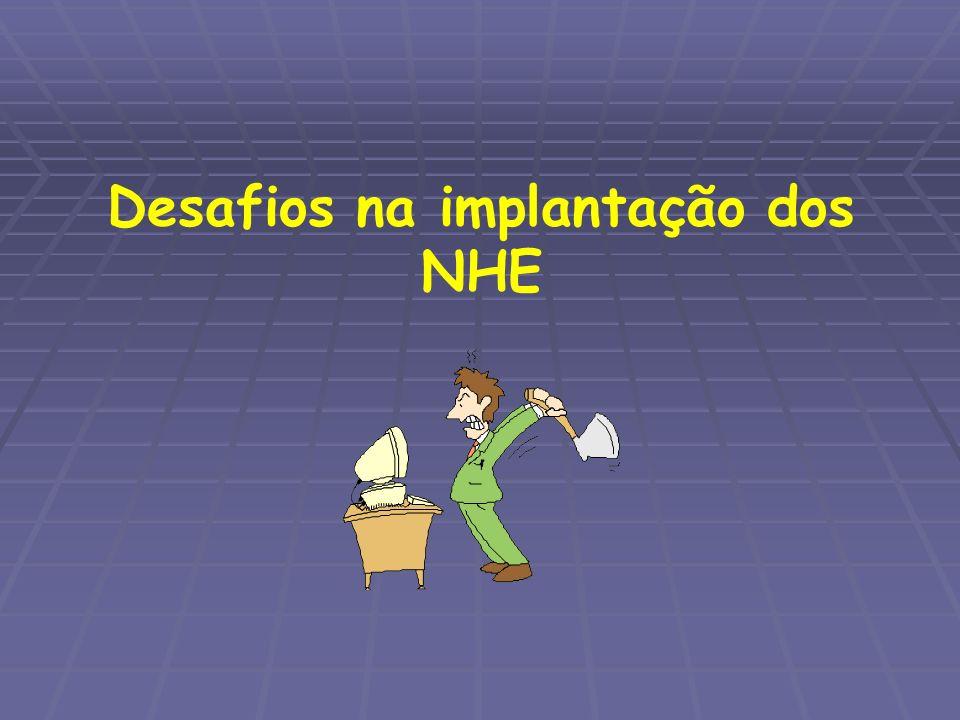 Desafios na implantação dos NHE