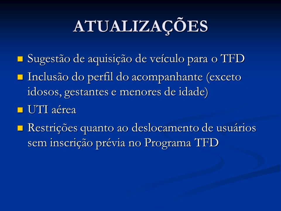 ATUALIZAÇÕES Orientação para o funcionamento do TFD intermunicipal Orientação para o funcionamento do TFD intermunicipal Sugestões quanto a TFD em fisioterapia Sugestões quanto a TFD em fisioterapia Inclusão de Portaria nº.