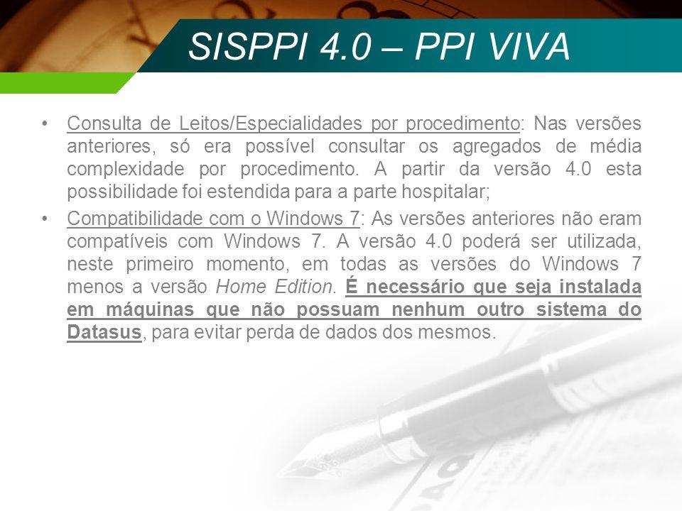 SISPPI 4.0 – PPI VIVA Consulta de Leitos/Especialidades por procedimento: Nas versões anteriores, só era possível consultar os agregados de média comp
