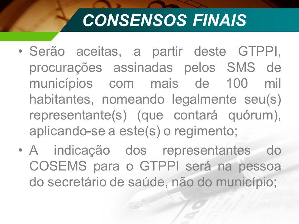 Serão aceitas, a partir deste GTPPI, procurações assinadas pelos SMS de municípios com mais de 100 mil habitantes, nomeando legalmente seu(s) represen