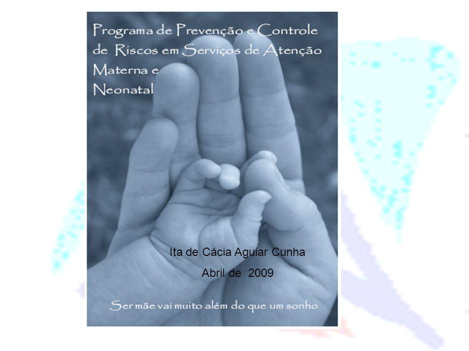 Ações Estratégicas para Redução da Mortalidade Materno Infantil Objetivo: Prevenir e controlar riscos associados a atenção materna e neonatal em serviços de saúde, contribuindo para a melhoria da qualidade da atenção e para a redução da mortalidade