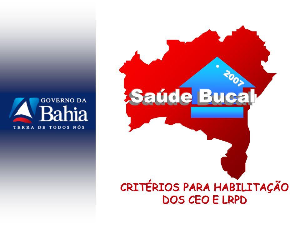 CRITÉRIOS PARA HABILITAÇÃO DOS CEO E LRPD 20072007