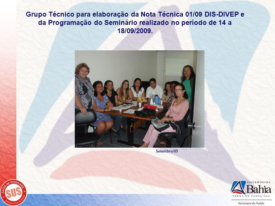 Grupo Técnico para elaboração da Nota Técnica 01/09 DIS-DIVEP e da Programação do Seminário realizado no período de 14 a 18/09/2009. Setembro/09
