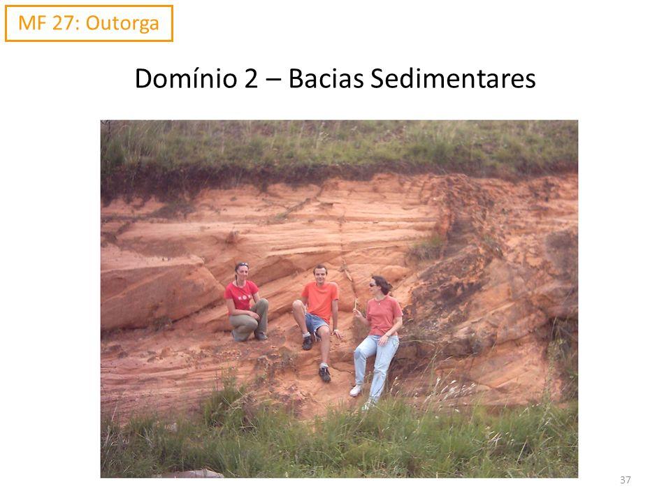 Domínio 2 – Bacias Sedimentares MF 27: Outorga 37