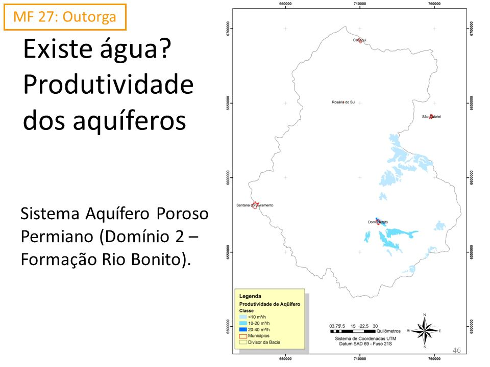 Existe água? Produtividade dos aquíferos Sistema Aquífero Poroso Permiano (Domínio 2 – Formação Rio Bonito). MF 27: Outorga 46
