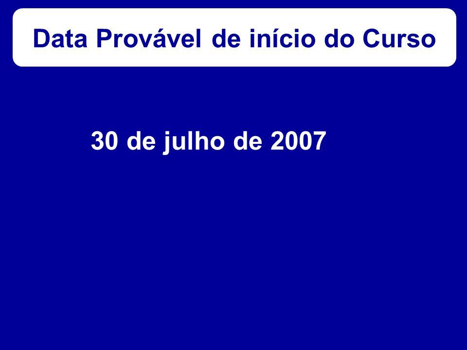 Data Provável de início do Curso 30 de julho de 2007