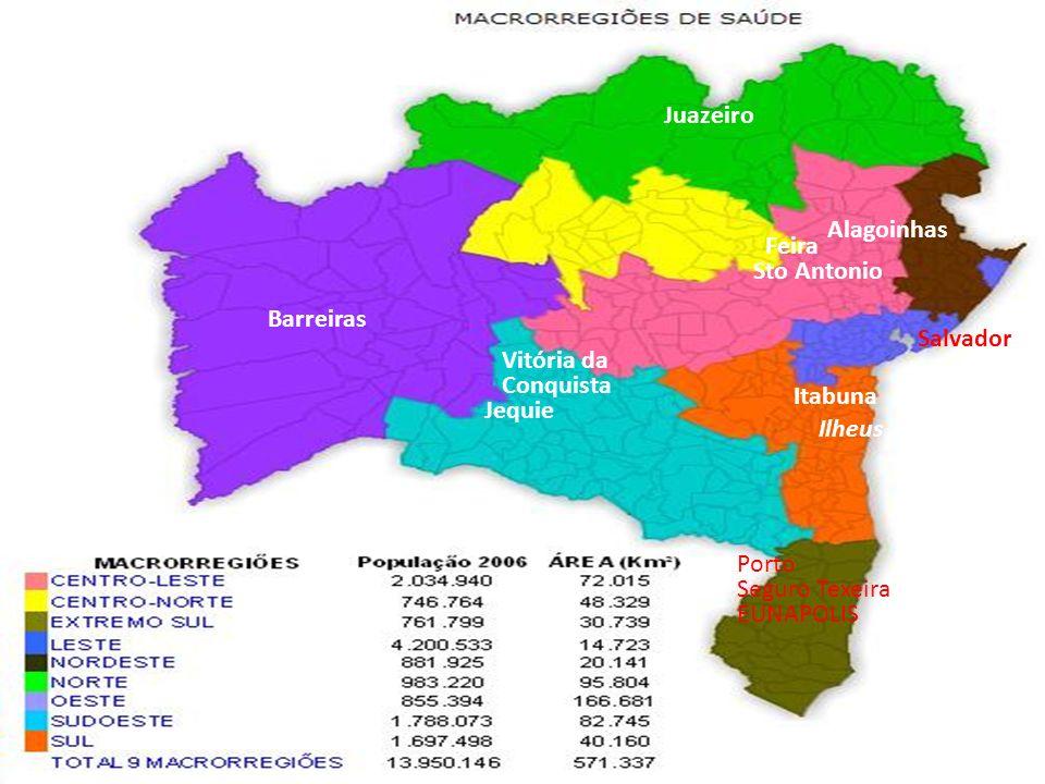 Porto Seguro Texeira EUNAPOLIS Alagoinhas Barreiras Vitória da Conquista Jequie Itabuna Ilheus Juazeiro Salvador Feira Sto Antonio