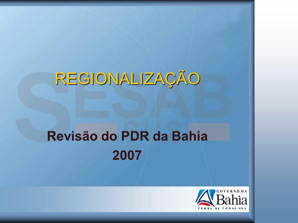 PLANO DIRETOR DE REGIONALIZAÇÃO – PDR Revisão dos Territórios Regionais