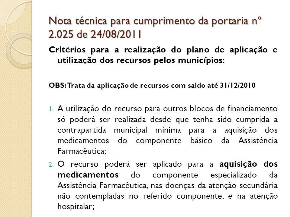 Nota técnica para cumprimento da portaria nº 2.025 de 24/08/2011 Critérios para a realização do plano de aplicação e utilização dos recursos pelos municípios: 3.