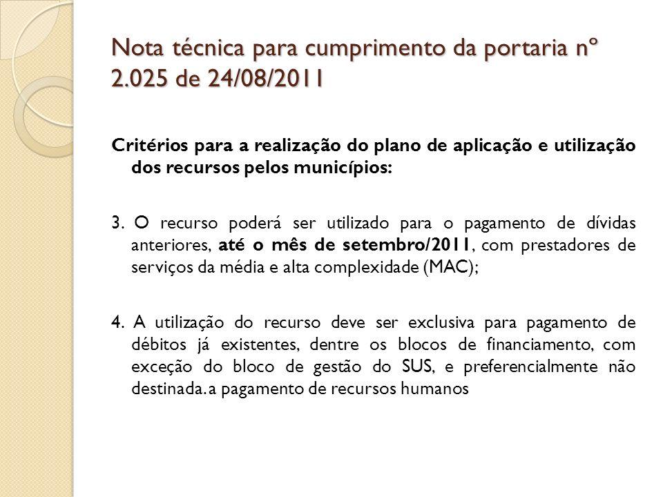 Nota técnica para cumprimento da portaria nº 2.025 de 24/08/2011 Critérios para a realização do plano de aplicação e utilização dos recursos pelos mun
