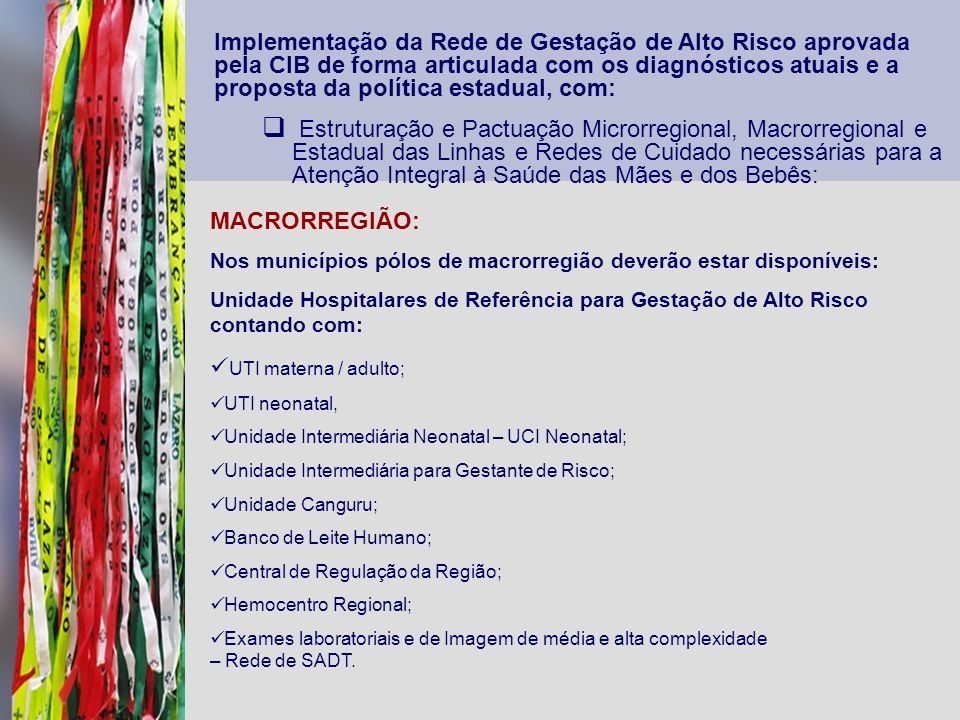 Implementação da Rede de Gestação de Alto Risco aprovada pela CIB de forma articulada com os diagnósticos atuais e a proposta da política estadual, co