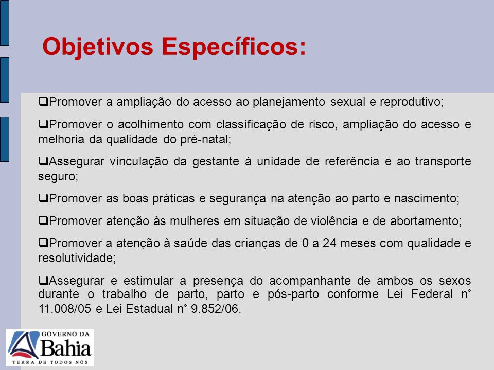 24/05/11 Promover a ampliação do acesso ao planejamento sexual e reprodutivo; Promover o acolhimento com classificação de risco, ampliação do acesso e