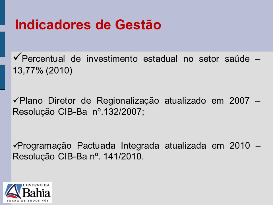 24/05/11 Percentual de investimento estadual no setor saúde – 13,77% (2010) Plano Diretor de Regionalização atualizado em 2007 – Resolução CIB-Ba nº.1
