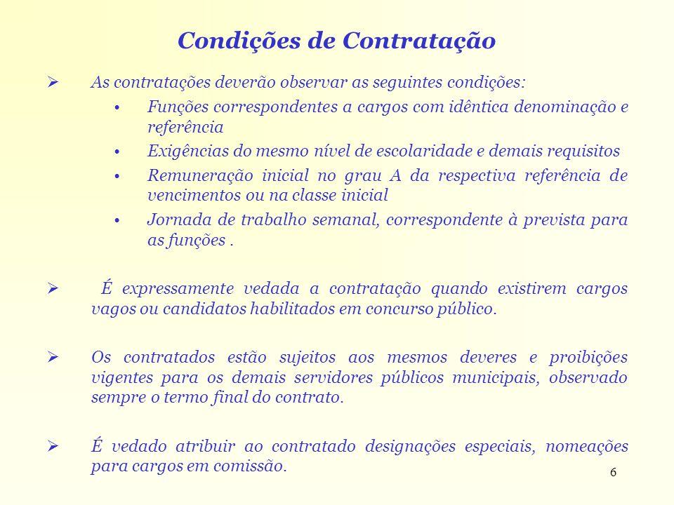 6 Condições de Contratação As contratações deverão observar as seguintes condições: Funções correspondentes a cargos com idêntica denominação e referê
