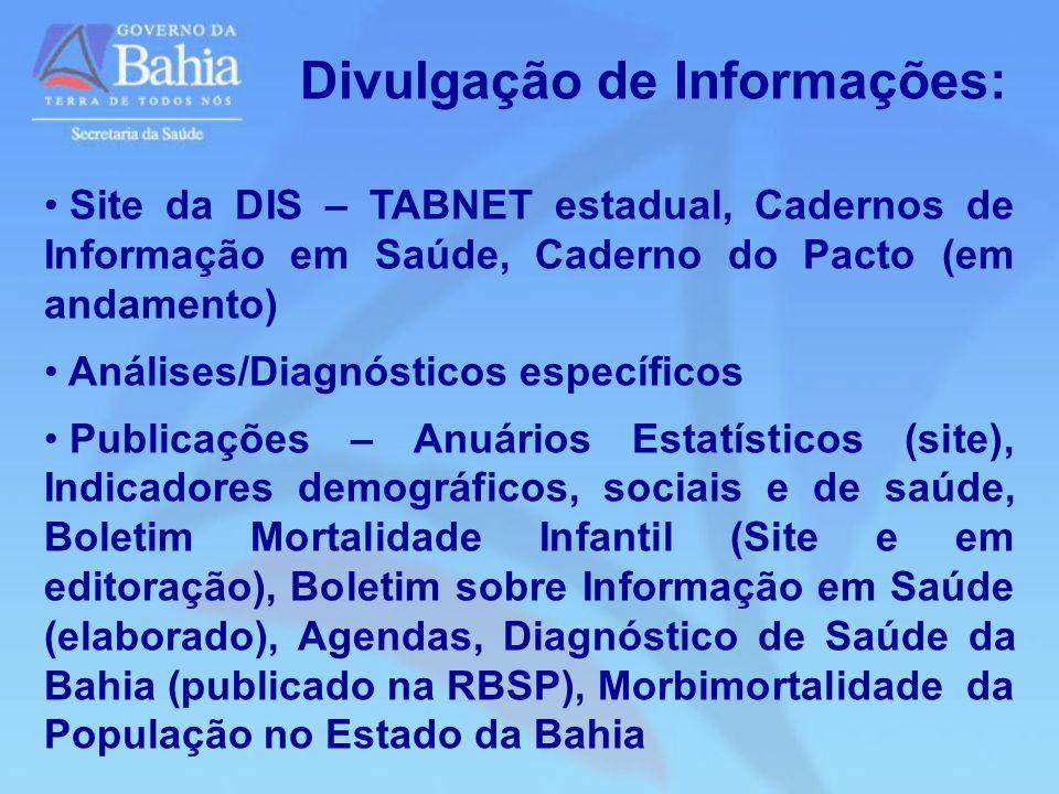 Site da DIS – TABNET estadual, Cadernos de Informação em Saúde, Caderno do Pacto (em andamento) Análises/Diagnósticos específicos Publicações – Anuári