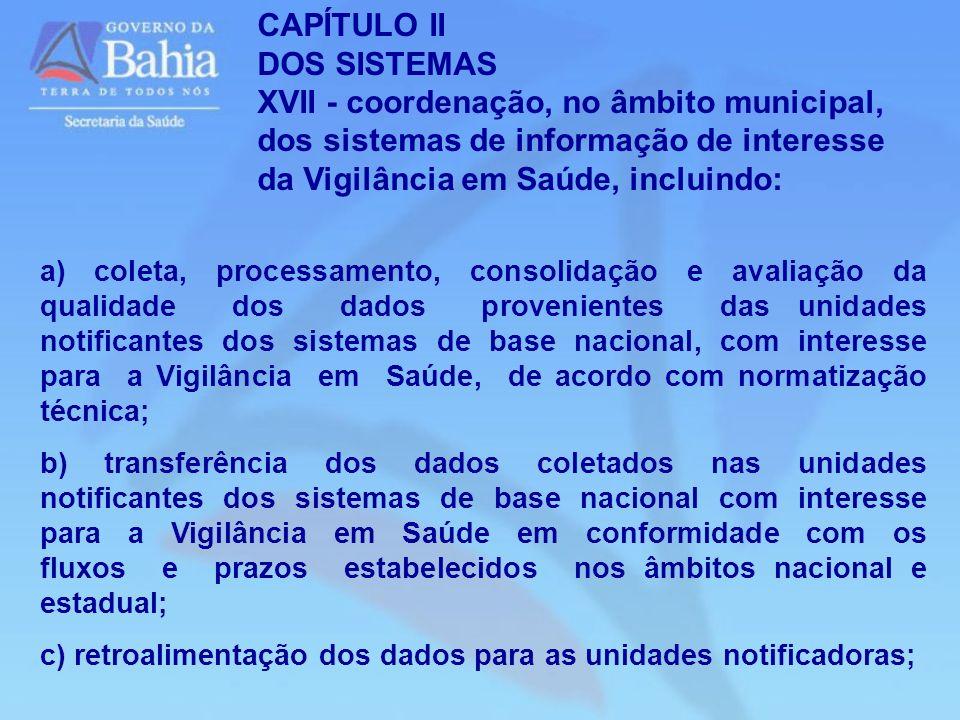 a) coleta, processamento, consolidação e avaliação da qualidade dos dados provenientes das unidades notificantes dos sistemas de base nacional, com in