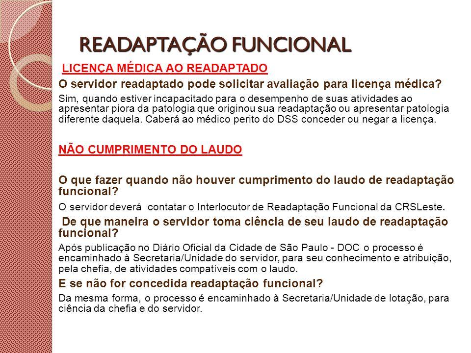 READAPTAÇÃO FUNCIONAL LICENÇA MÉDICA AO READAPTADO O servidor readaptado pode solicitar avaliação para licença médica? Sim, quando estiver incapacitad
