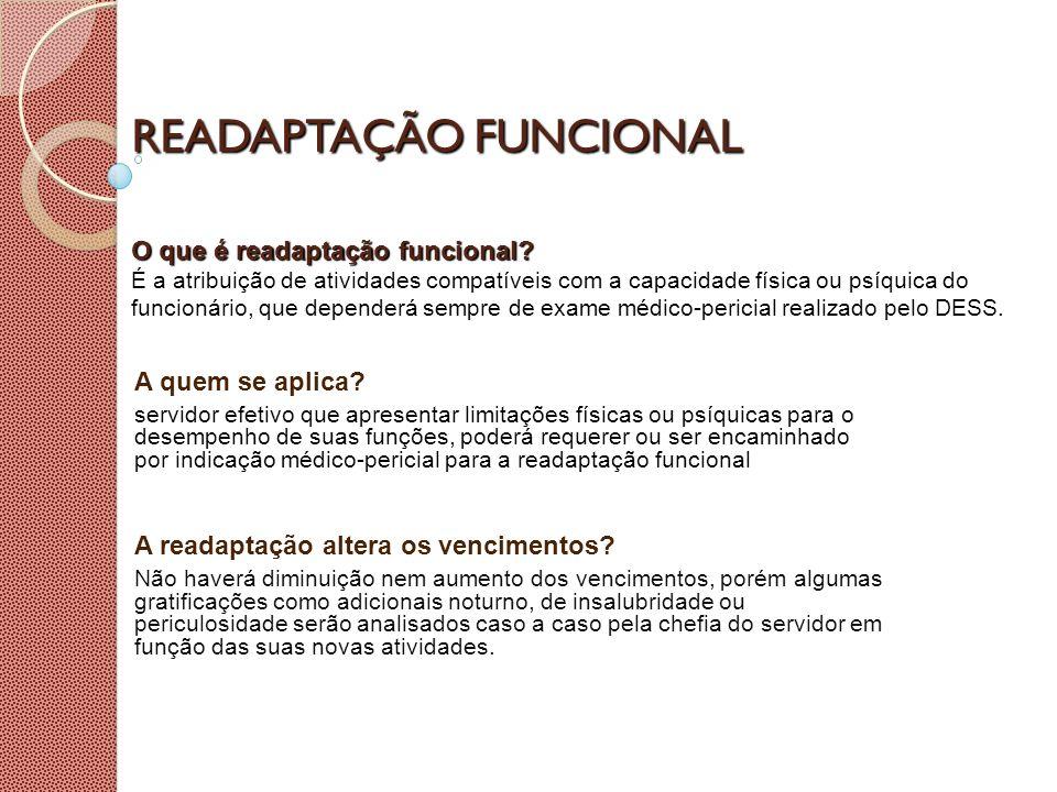 READAPTAÇÃO FUNCIONAL Quem pode solicitar avaliação de readaptação funcional.