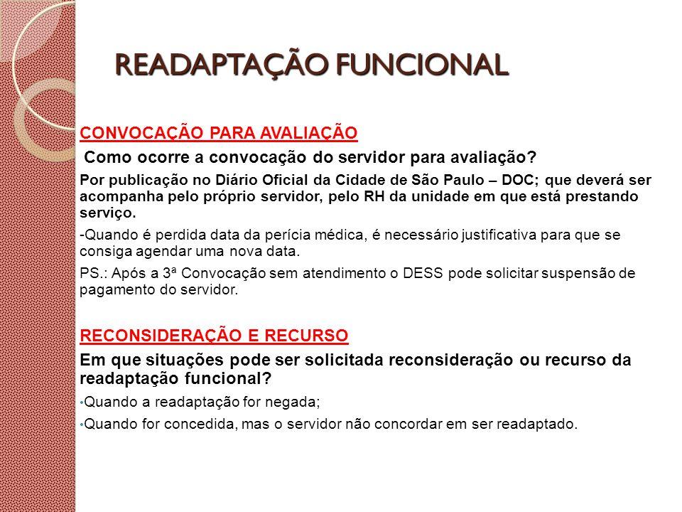 READAPTAÇÃO FUNCIONAL CONVOCAÇÃO PARA AVALIAÇÃO Como ocorre a convocação do servidor para avaliação? Por publicação no Diário Oficial da Cidade de São