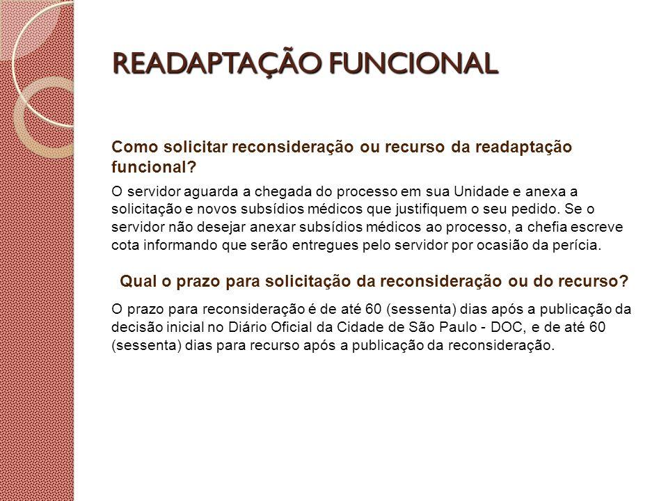 READAPTAÇÃO FUNCIONAL REVISÃO DE LAUDO PROVISÓRIO OU DEFINITIVO Em que situações pode ser solicitada revisão do laudo de readaptação funcional a pedido do servidor.